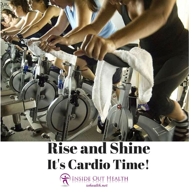 Copy of Rise and ShineIt's Cardio Time!
